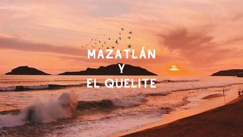 Mazatlán y El Quelite
